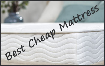 Best Cheap Mattress Buying Guide