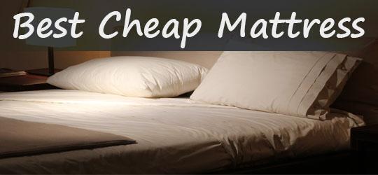 Best Cheap Mattress Buying Guide