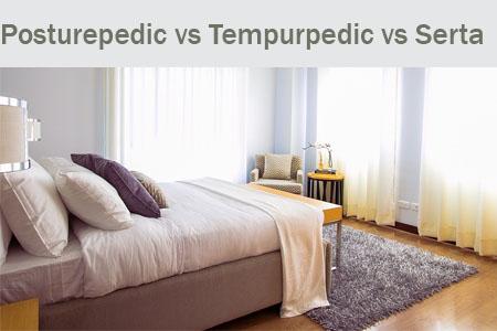 Posturepedic vs Tempurpedic vs Serta